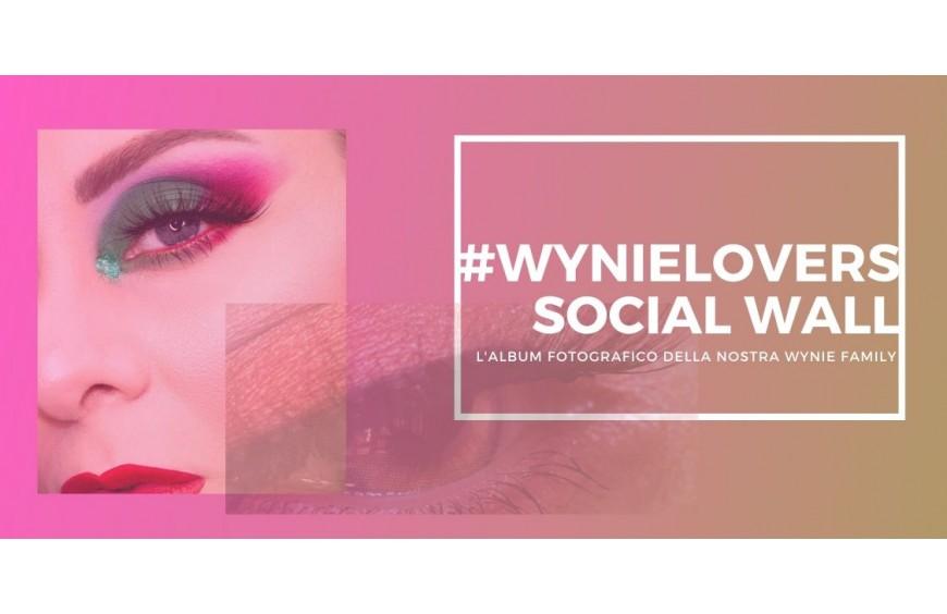 Nasce #WYNIELOVERS, il Social Wall di Wynie Cosmetics