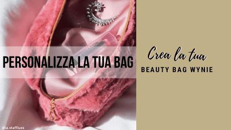 Crea la tua beauty bag Wynie Cosmetics personalizzata